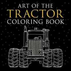 Art Of The Tractor Coloring Book Ready-to-color Drawings Of John Deere In...