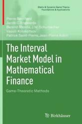 The Interval Market Model In Mathematical Finance Game-theoretic Methods
