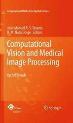 Computational Vision And Medical Image Processing Recent Trends