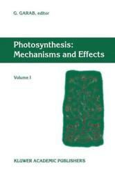 Photosynthesis Mechanisms And Effects Volume I Proceedings Of The Xith In...
