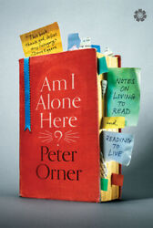 Am I Alone Here?: Notes On Living To Read And Reading To Live $15.67