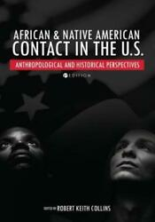 African And Native American Contact In The United States Anthropological A...