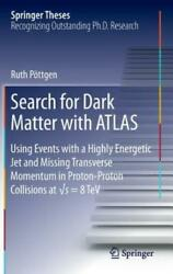 Search For Dark Matter With Atlas Using Events With A Highly Energetic Jet...