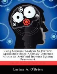 Using Sequence Analysis To Perform Application-based Anomaly Detection With...