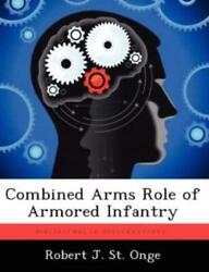 Combined Arms Role Of Armored Infantry