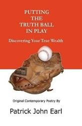 Putting The Truth Ball In Play Discovering Your True Wealth