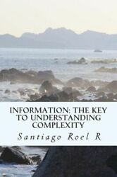 Information: The Key To Understanding Complexity