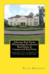 Arkansas Real Estate Wholesaling Residential Real Estate And Commercial Real ...