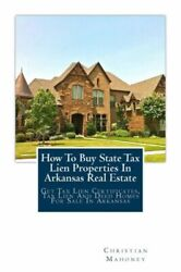 How To Buy State Tax Lien Properties In Arkansas Real Estate Get Tax Lien ...