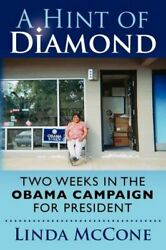 A Hint Of Diamond Two Weeks In The Obama Campaign For President