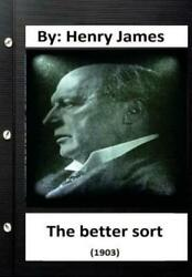 The Better Sort 1903 By Henry James Original Classics