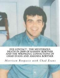 Eye Contact - The Mysterious Death In 2000 Of Kassidy Bortner And The Wrong...