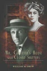 Mr Griffith's House With Closed Shutters The Long Buried Secret That Turn...