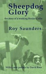 Sheepdog Glory: The Story Of A Working Border Collie