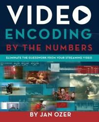 Video Encoding By The Numbers Eliminate The Guesswork From Your Streaming ...