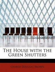 The House With The Green Shutters