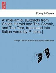 Aand039 Miei Amici [extracts From Childe Harold And The Corsair And The Tear ...