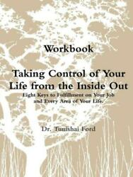 Taking Control of Your Life from the Inside Out Workbook Perfectbound by...