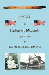My Life In Ladysmith, Wisconsin 1928 To 1948