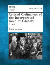 Revised Ordinances Of The Incorporated Town Of Odebolt Iowa