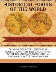 The Red Cross Girls With The Russian Army $18.95