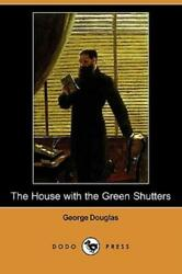 The House With The Green Shutters Dodo Press