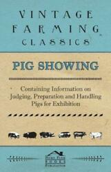Pig Showing Containing Information On Judging Preparation And Handling P...