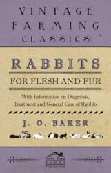 Rabbits For Flesh And Fur With Information On Breeding Varieties Housin...