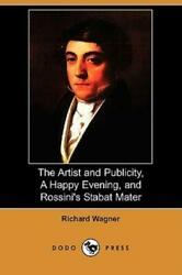 The Artist And Publicity A Happy Evening And Rossini#x27;s Stabat Mater Dodo... $13.77