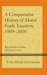 A Comparative History Of Motor Fuels Taxation, 1909-2009 Why Gasoline Is C...