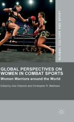 Global Perspectives On Women In Combat Sports Women Warriors Around The Wo...