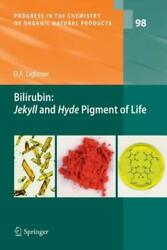 Bilirubin Jekyll And Hyde Pigment Of Life Pursuit Of Its Structure Throug...