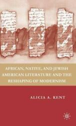 African, Native, And Jewish American Literature And The Reshaping Of Modern...