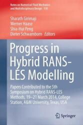 Progress In Hybrid Rans-les Modelling Papers Contributed To The 5th Sympos...