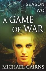 A Game Of War Season Two A Fast Paced Sci-fi Adventure