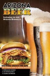 The Ultimate Guide To Arizona Breweries Arizona Beer Brewing Under The Sun...