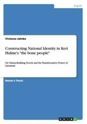 Constructing National Identity In Keri Hulmeand039s The Bone People On Nation-b...