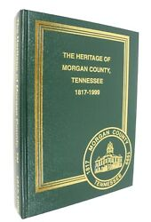 The Heritage Of Morgan County Tennessee 1817 - 1999 History - Families - Photos