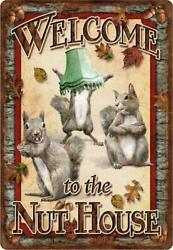 Welcome To The Nut House Squirrel Tin Sign Cabin Lodge Home Wall Decor Gift
