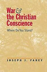 War And Christian Conscience Where Do You Stand Fahey Collectible Good Book