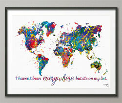 World Map Art Print I Havenand039t Been Everywhere But Itand039s On My List Quote-1641