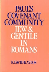 R David Kaylor / Paul's Covenant Community Jew And Gentile In Romans 1988