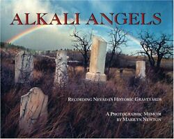 ALKALI ANGELS: RECORDING NEVADA'S HISTORIC GRAVEYARDS By Marilyn Newton **Mint**