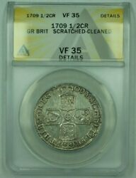 1709 Great Britian 1/2 Crown Silver Anacs Vf-35 Details Scratched Cleaned