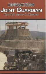 Operation Joint Guardian The U.s. Army In Kosovo, , Good Book