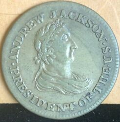 1832 Hard Times Token Low -4 Ht- 6 Andrew Jackson Political Campaign