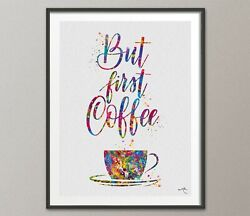Coffee Quote Watercolor Print But First Coffee Lover Wall Art Cafe Decor-1375