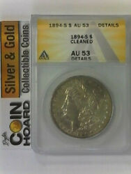 1894-s Morgan Dollar Anacs Au53 Details Cleaned
