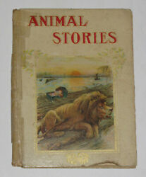 Vintage Childrenand039s Animal Stories Book Illustrated Colored Plates Hayes Litho Ny