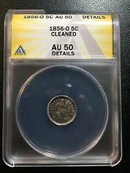 1856 O Seated Liberty Half Dime Anacs Au-50 Details - Great Date -certified Slab